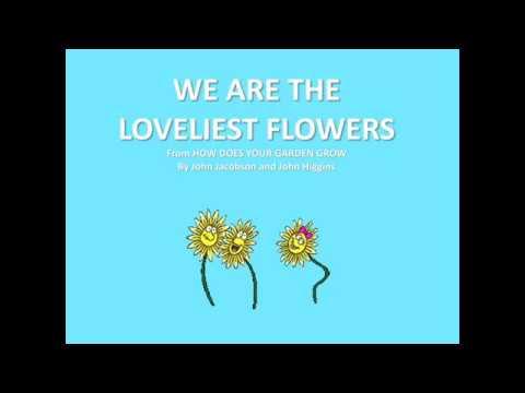 WE ARE THE LOVELIEST FLOWERS lyrics
