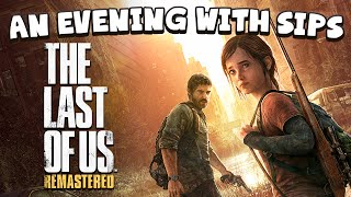 The Last of Us Remastered (PS4) - An Evening With Sips
