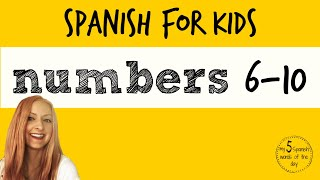 Spanish Lessons for Kids | Spanish Numbers for Kids (6-10)