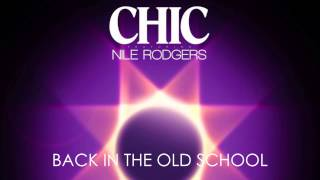CHIC feat. NILE RODGERS - Back In The Old School (12'' Single Vocal Extended) 2015