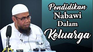 Download Video Pendidikan Nabawi Dalam Keluarga - Ustadz Zainal Abidin Syamsuddin, Lc MP3 3GP MP4