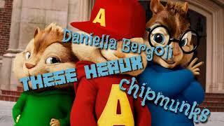 Daniella Bergoli - These Heaux (chipmunks)