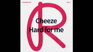Rich Man 리치맨 OST Part 1 - CHEEZE (치즈) 'Hard for me' Mp3