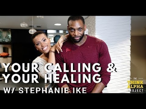 Your Calling & Your Healing with Stephanie Ike and Valentine Ewudo