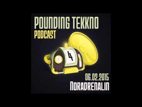 Noradrenalin - Pounding Tekkno Podcast #04