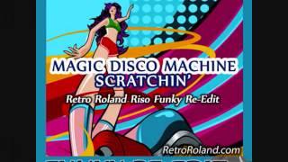 Magic Disco Machine - Scratchin