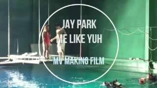Jay Park Me Like Yuh Making