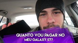 Quanto vou pagar no meu Galaxy S7 - Fiz a pré-ordem do S7