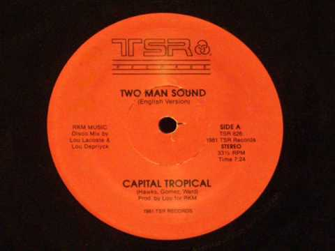 Capital Tropical  Two man sound