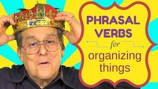 Phrasal Verbs for Organizing Things