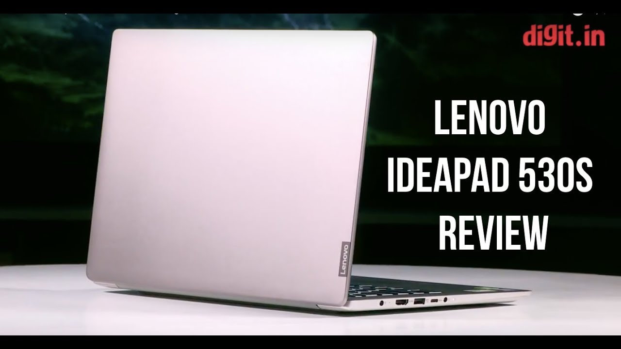 Lenovo Ideapad 530S Review | Digit in