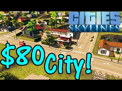 Let's Play Cities Skylines #1: $80 City!