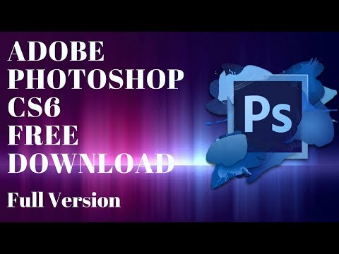 How To Download Adobe Photoshop CS6 For FREE And FULL VERSION For Windows 10,8,7 And Mac.