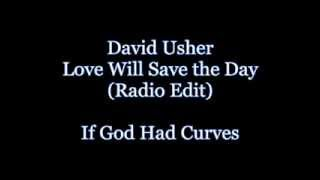 David Usher - Love Will Save the Day (Radio Edit) [CC Lyrics]