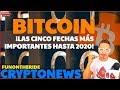¡LAS 5 FECHAS MÁS IMPORTANTES DE BITCOIN HASTA 2020! /CRYPTONEWS 2019