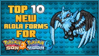 Top 10 New Alola Form Pokémon for Pokémon Sun and Pokémon Moon