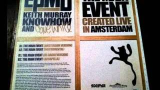 EPMD, Keith Murray & DJ Knowhow - the main event (Amsterdam Version)