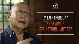 #TalkThursday: Nora Aunor for National Artist?