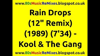 """Rain Drops (12"""" Remix) - Kool & The Gang"""