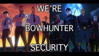 We're BOWHUNTER Security : Dick, Will, Roy & Jim Team Up - Young Justice Season 3