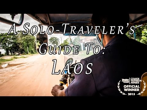 A Solo-Traveler's Guide To: Laos