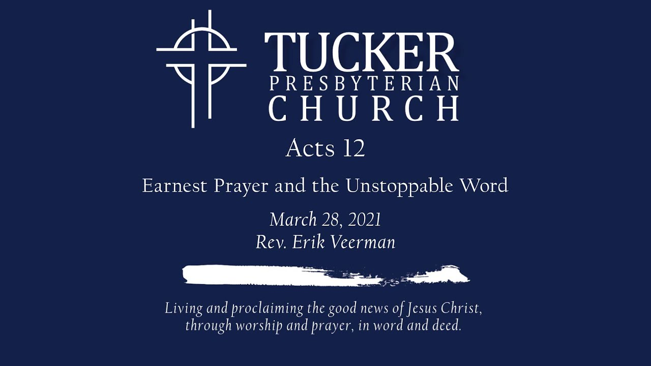 Earnest Prayer and the Unstoppable Word (Acts 12)