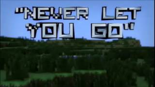"(10 HOURS LOOP) ""Never Let You Go"" (By ThnxCya) A Minecraft Parody"