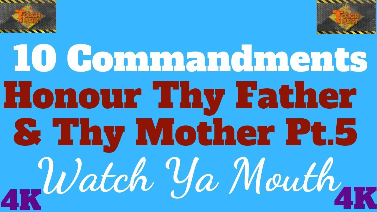 "TEN COMMANDMENTS: HONOUR THY FATHER AND THY MOTHER PT. 5 ""WATCH YA MOUTH"" {4k}"