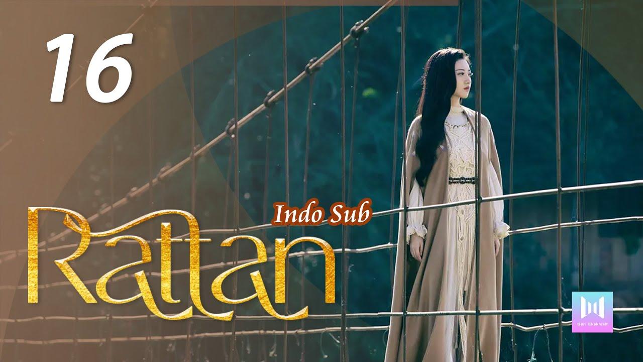 Download [Indo Sub] Rattan 16   司藤 16 Jing Tian, Vin Zhang