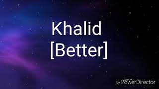 Khalid - Better - Traduction