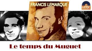 Francis Lemarque - Le temps du Muguet (HD) Officiel Seniors Musik