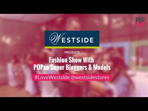POPxo Love Fest Fashion Show Feat. Super Bloggers