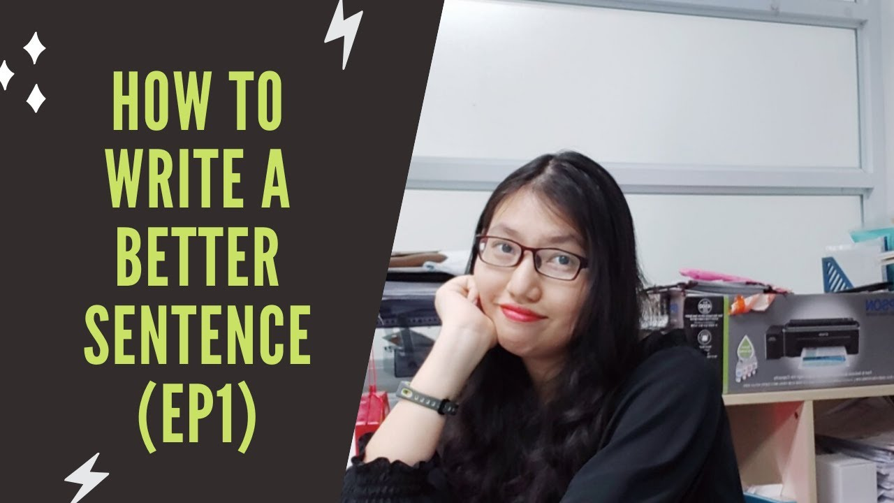 Writing IELTS – HOW TO BETTER YOUR WRITING AT SENTENCE LEVEL – Ms.KhanhNhu