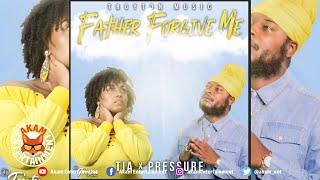 Tia Ft. Pressure Busspipe - Father Forgive Me [Love Rapture Riddim] March 2020
