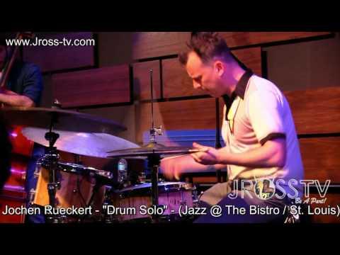 "James Ross @ Jochen Rueckert - ""Drum Solo"" - (Jazz @ The Bistro) - www.Jross-tv.com"