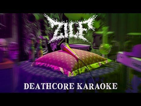 ZILF - Deathcore Karaoke