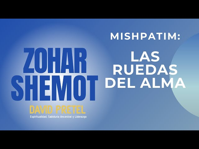 MISHPATIM: LAS RUEDAS DEL ALMA