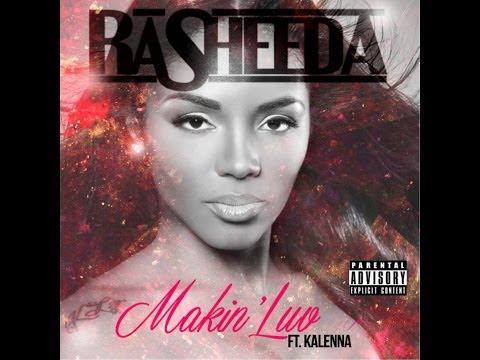 Rasheeda Feat. Kalenna-makin luv (2014)