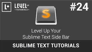 Sublime Text Tutorials #24 - Level Up Your Sublime Text Side Bar