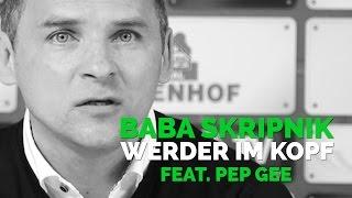 Baba Skripnik feat. Pep Gee – Werder im Kopf