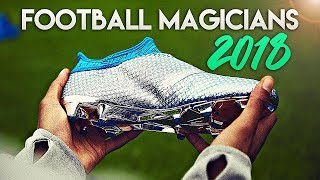Football Magicians 2018 • Isco, Messi, Asensio, Pogba, Neymar • Insane Goals & Skills 17/18