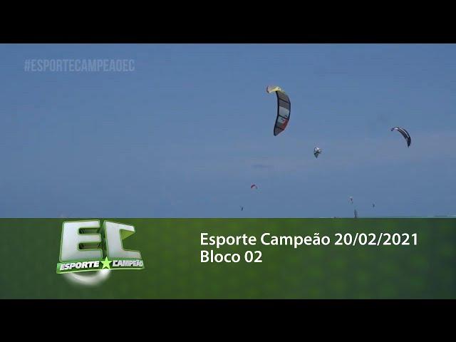 Esporte Campeão 20/02/2021 - Bloco 02
