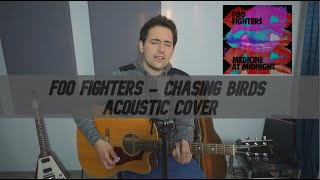 Foo Fighters - Chasing Birds (Acoustic Cover)