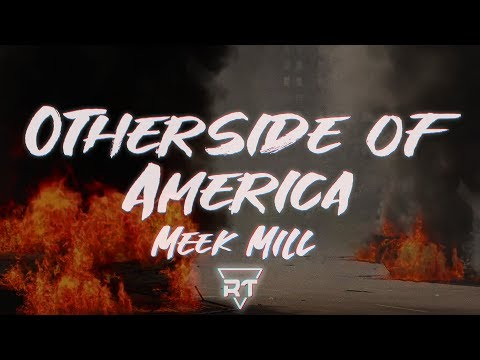 Meek Mill – Otherside of America (Lyrics Video) | What do you have to lose?