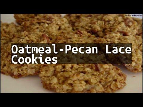 Recipe Oatmeal-Pecan Lace Cookies