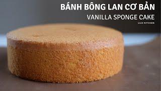 Cách làm BÁNH BÔNG LAN dễ thành công, không cần tách lòng | Vanilla Sponge Cake | Lilo Kitchen