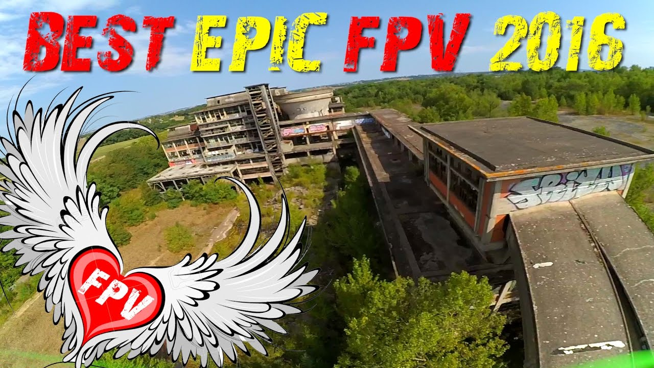 Best FPV Compilation Of 2016