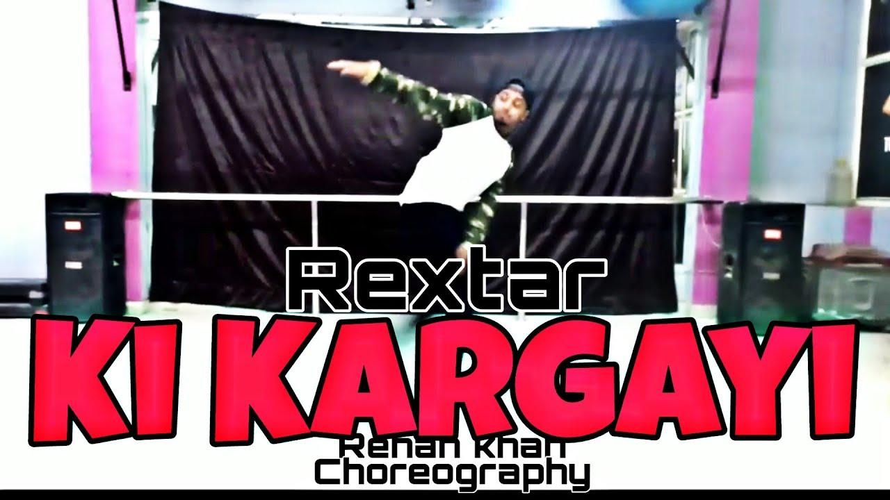 Rextar | ki kargayi | Rehan khan Choreography