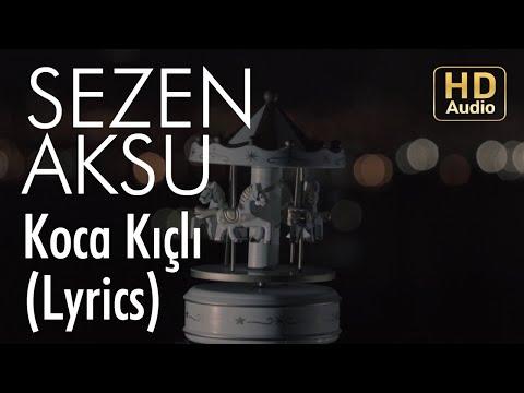 Sezen Aksu - Koca Kıçlı (Lyrics I Şarkı Sözleri)