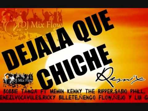 Dejala Que Chiche Remix (Ft.Ñengo Flow,Ñejo Y Lui G)